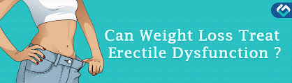 weight loss, erectile dysfunction, can weight loss treat erectile dysfunction
